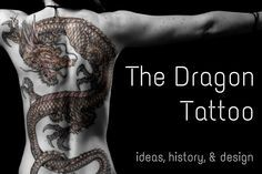 Dragon Tattoo Ideas, History, and Meaning: Chinese and Japanese Designs