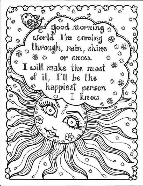 Good Morning World Im Coming Through Rain Shine Wind Or Show Ill Be The Happiest Person I Know Brave Coloring By Chubby Mermaid