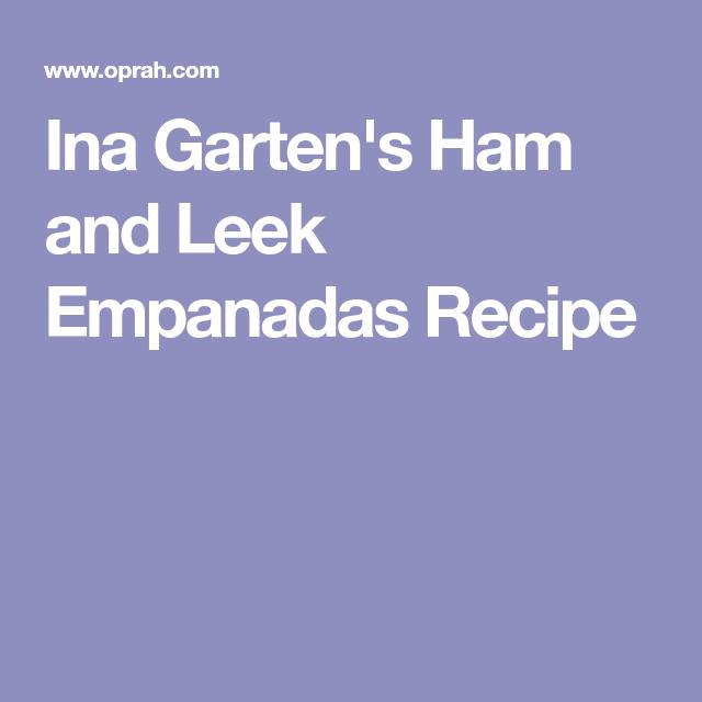 Ina Garten's Ham And Leek Empanadas Recipe