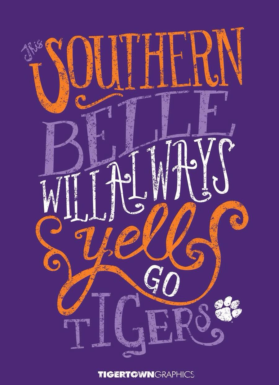 southern tigers  always will Clemson yell go belle | This