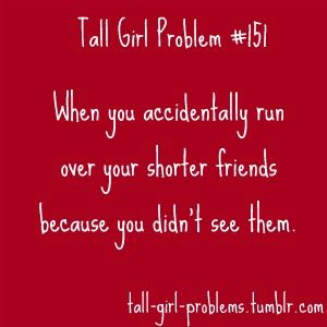 Tall Girl Problems.  I ran over Melissa snowboarding. Bless her little short heart lol