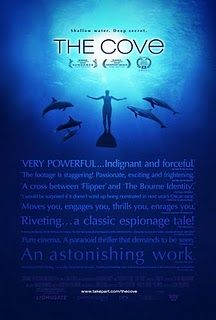 Anyone who hsn't seen it already should see The Cove, a documentary by Rick Perry which exposes a senseless slaughter of dolphins in Japan.