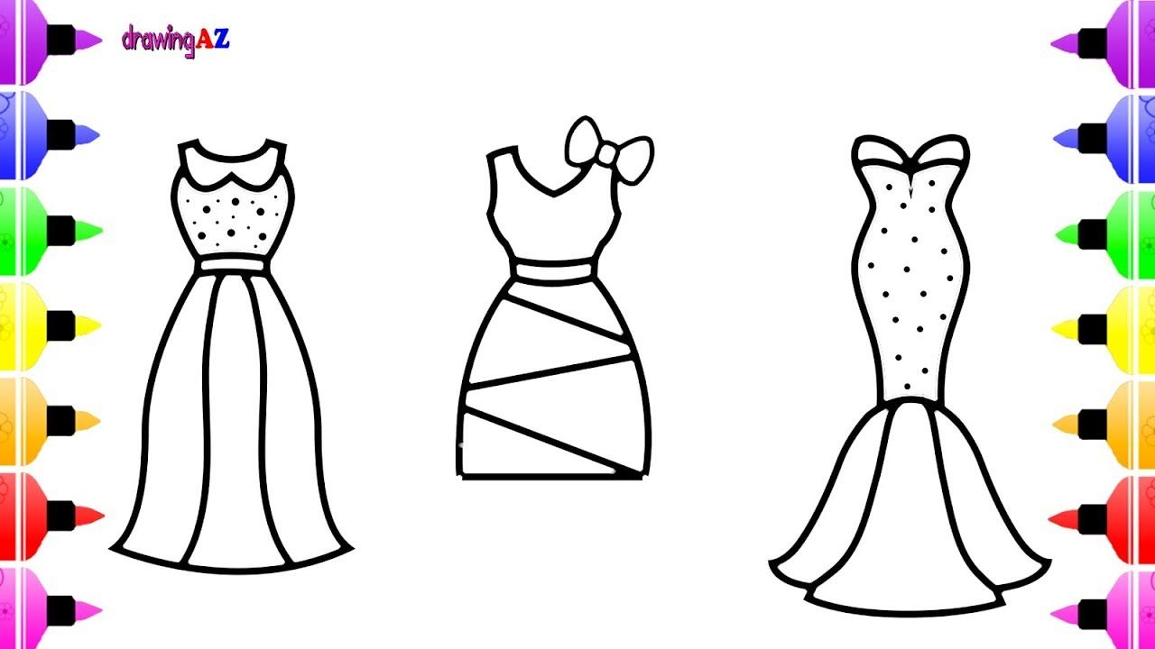 How To Draw Dress Clothes For Girls Children S Coloring Pages Drawing For Kids Dress Drawing Wedding Dress Drawings