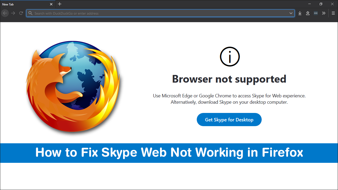 How to Fix Skype Web Not Working on Firefox  (Browser Not