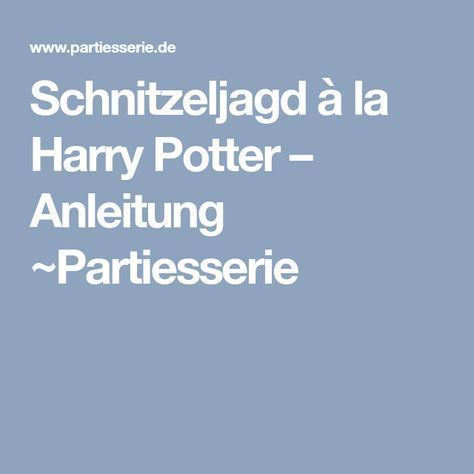 Photo of Schnitzeljagd à la Harry Potter – Anleitung ~ Spieleserie