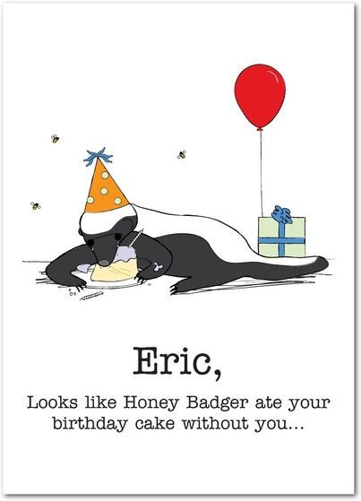Treat Geek Birthday Birthday Greeting Cards Honey Badger