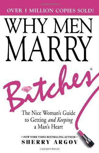 Read why men marry bitches