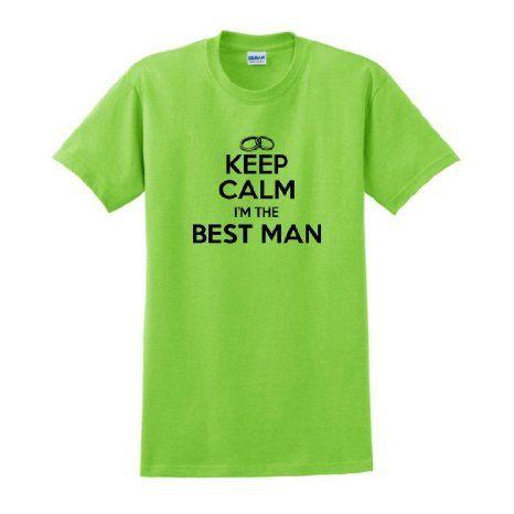 Amazon.com: Keep Calm I'm the Best Man T-Shirt: Clothing