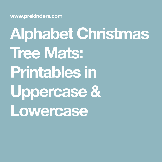Alphabet Christmas Tree Mats: Printables in Uppercase & Lowercase