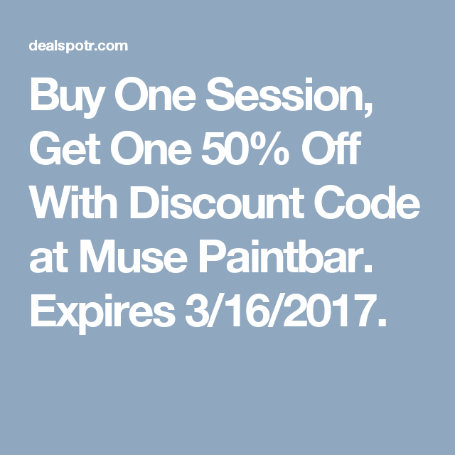 One Session Get 50 Off With Code At Muse Paintbar Expires 3 16 2017