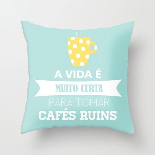 A Vida E Muito Curta Pra Tomar Cafes Ruins 3 Almofadas A Vida