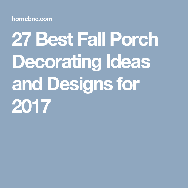 Outdoor Smart And Creative Design Front Porch Ideas: 27 Creative Fall Porch Decorating Ideas To Make Yours