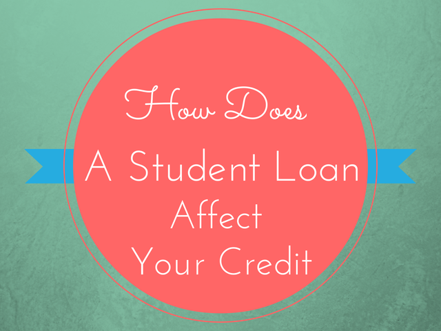 How Does A Student Loan Actually Affect My Credit Score Student