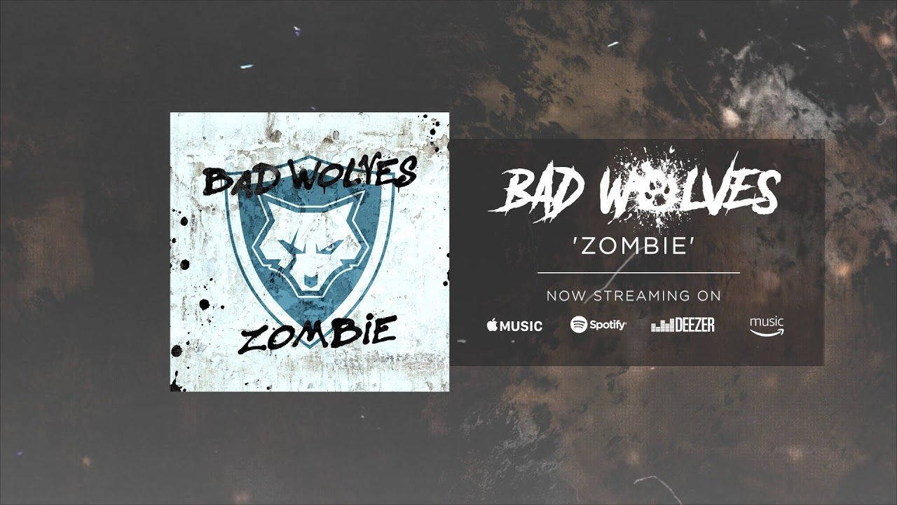 Bad Wolves Zombie Official Audio Nostalgic Songs Bad Wolf