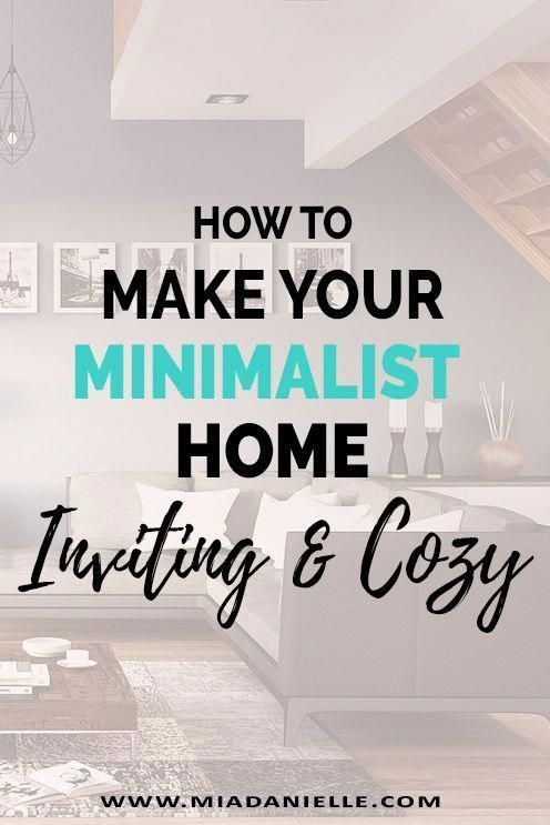 How To Make Your Minimalist Home Inviting And Cozy
