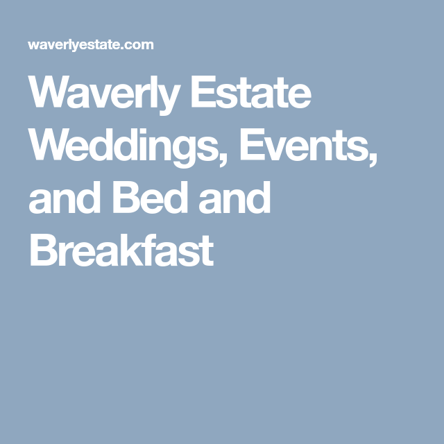 Party Halls In Richmond Va: Waverly Estate Weddings, Events, And Bed And Breakfast