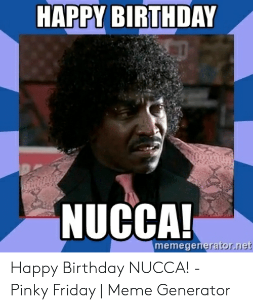 HAPPY BIRTHDAY NUCCA! Happy Birthday