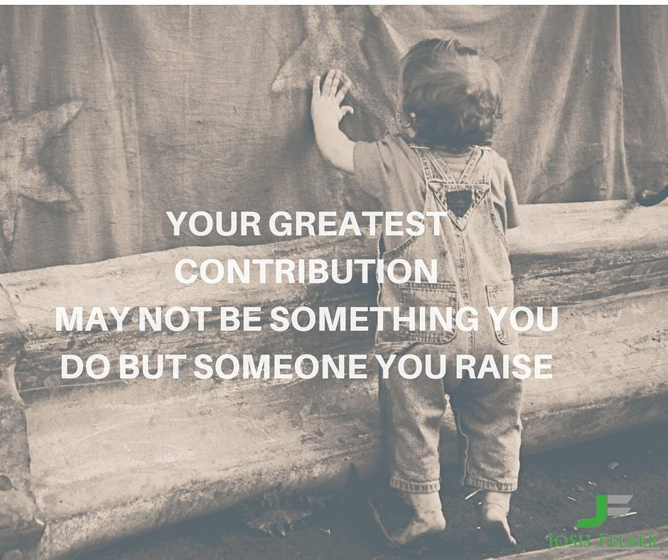 Inspirational Quotes About Loving Children Awesome Truesometimes Your Legacy Is Your Children And Their Children
