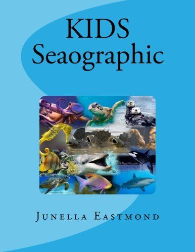 KIDS Seaographic by Ms Junella Eastmond http://www.amazon.com/dp/1514397463/ref=cm_sw_r_pi_dp_KY1mxb0APG2RT