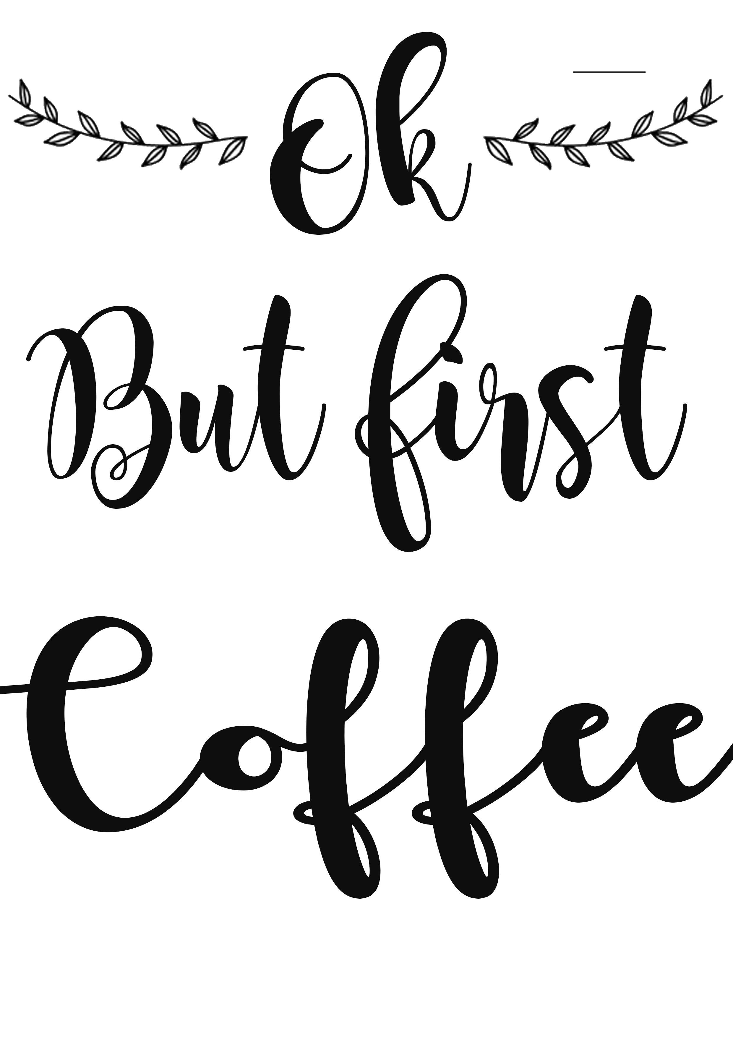 Ok But First Coffee Coffee Freeprintable