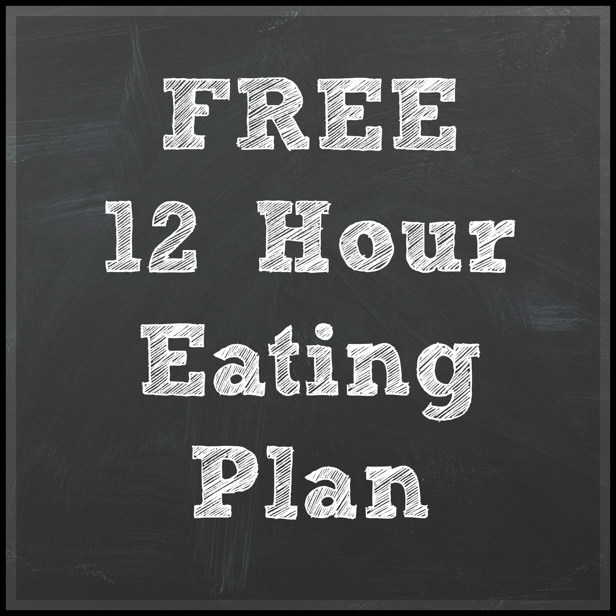 Free 12 Hour Eating Plan 12 Hour Shift Meals Night Shift Eating