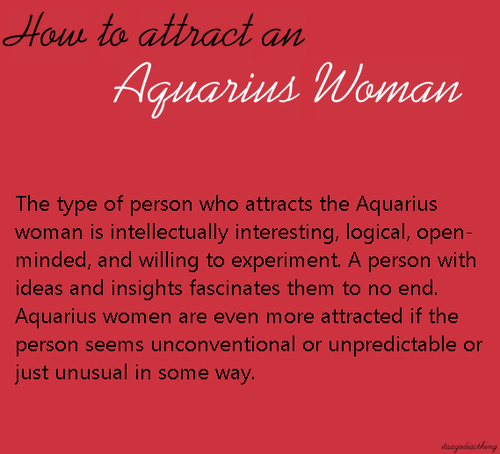ZODIAC/ASTROLOGY : AQUARIUS WOMAN , HOW TO ATTRACT
