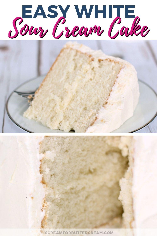 Easy White Sour Cream Cake Recipe Sour Cream Cake Cake Savoury Cake
