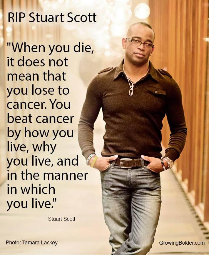Stuart Scott Dies At 49 Growing Bolder Stuart Scott Beat Cancer Cancer Quotes