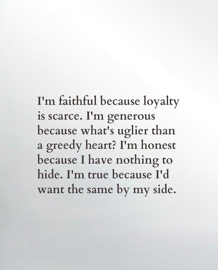 I M Pretty Loyal Honest And Open Loyal Quotes Honest Quotes Quotes