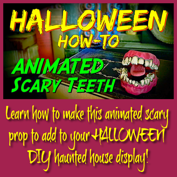 How To Make This Animated Scary Teeth Prop To Add To Your