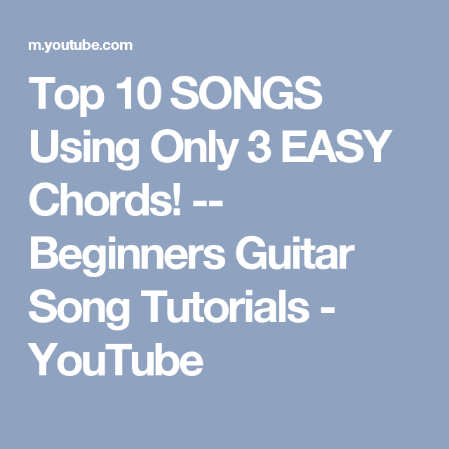 Top 10 Songs Using Only 3 Easy Chords Beginners Guitar Song