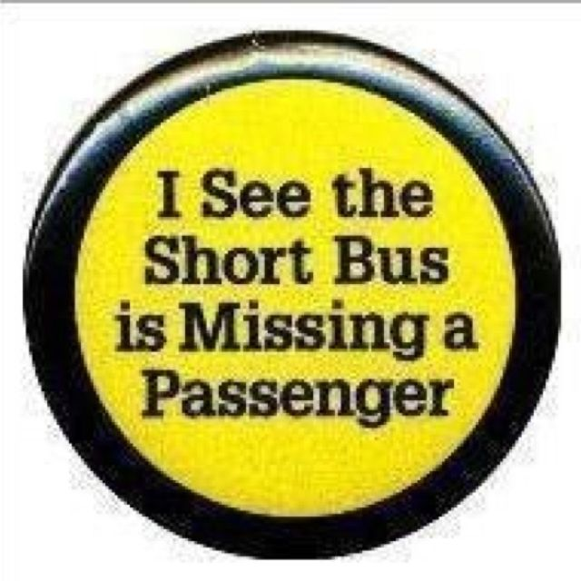 Short Bus Funny Stuff Short Bus Funny Funny Quotes