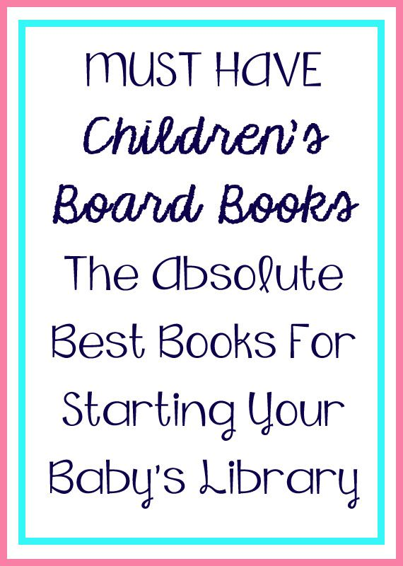 Children's Board Books that are Worth Your Money! I just looked through this list, and it really is amazing. I agree with all her picks!