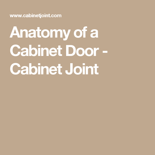 Anatomy of a Cabinet Door - Cabinet Joint | Spaces: Kitchen + Dining ...