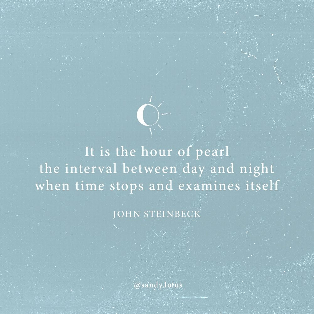 Quote Design Aesthetic Day And Night Quotes Moon And Sun Quotes Steinbeck Quotes