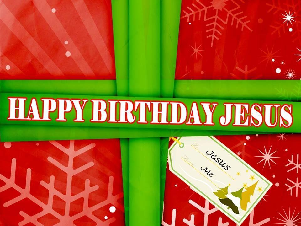 Happy Birthday Jesus! Merry Christmas, everyone! Happy