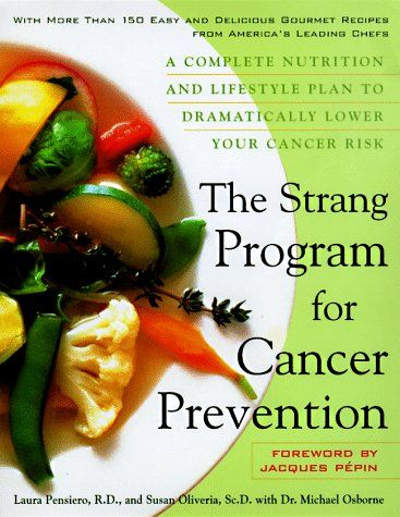 The Strang Cookbook for Cancer Prevention: A Complete Nutrition and Lifestyle Plan to Dramatically Lower Your Cancer Risk « LibraryUserGroup.com – The Library of Library User Group