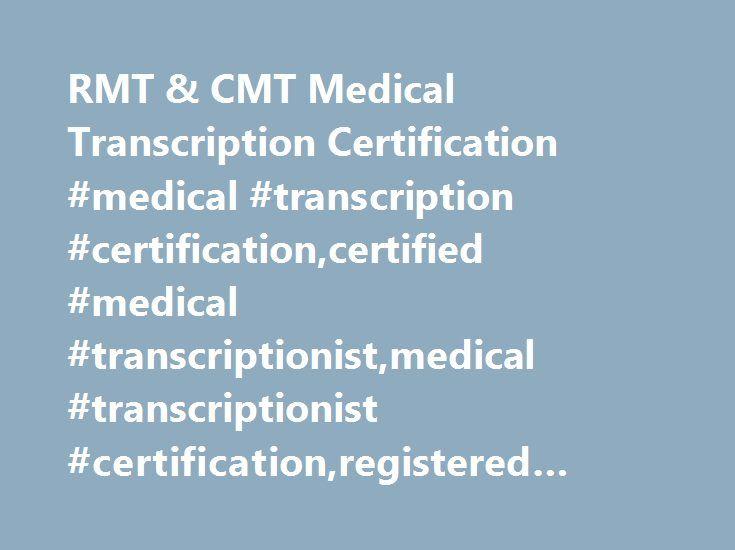 Rmt Cmt Medical Transcription Certification Medical