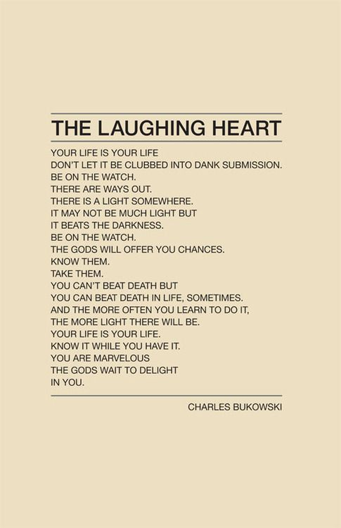 The Laughing Heart One Of My Favorite Poems For Added Enjoyment