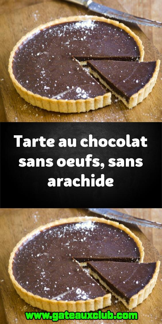 Tarte Au Chocolat Sans Oeuf : tarte, chocolat, Tarte, Chocolat, Oeufs, Arachide, Chocolat,, Recette, Pâte, Sablé,