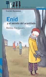 Enid y el secreto del acantilado, de Malika Ferdjoukh. Ilustradora: Elena Odriozola (Premio Nacional de Ilustración 2015)