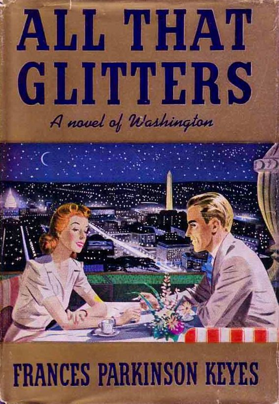 """All That Glitters"" - Frances Parkinson Keyes, 1941"