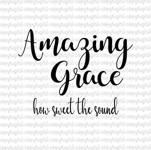 Amazing Svg: Amazing Grace How Sweet The Sound SVG & DXF Files SVG, DXF