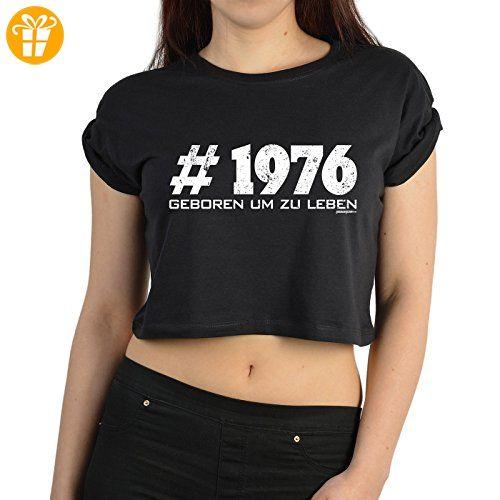 Jahrgangs/Geburtstags Crop Top Shirts Damen: # 1976 - Geboren um zu Leben -