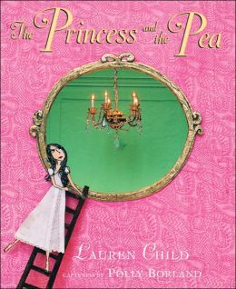 Our favorite Princess and the Pea story as told by Lauren Child. The artwork in this book is amazing.
