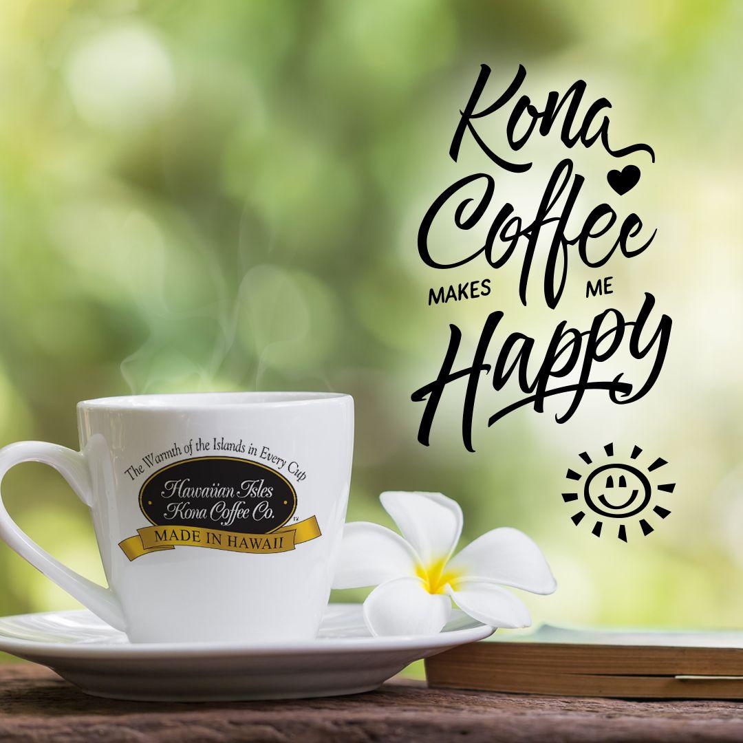 Kona Coffee Makes Me Happy Kona Coffee Hand Lettering Calligraphy Memes And Quotes For Coffee Lovers Fro Hawaiian Coffee Best Starbucks Coffee Kona Coffee