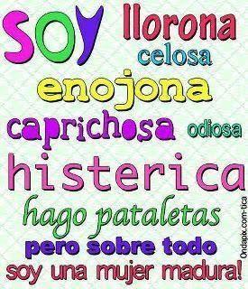 Soy Llorona Celosa Caprichosa Enojona Frases Y Mas Frases Frases