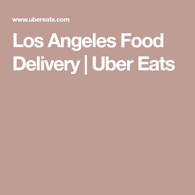 Los Angeles Food Delivery | Uber Eats