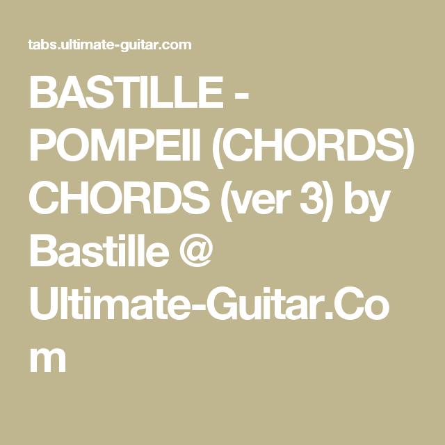BASTILLE - POMPEII (CHORDS) CHORDS (ver 3) by Bastille @ Ultimate ...