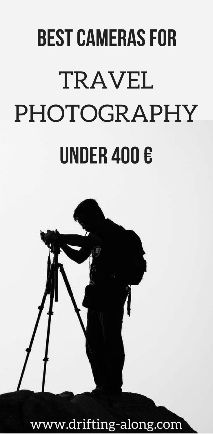 The best Cameras for Travel Photography under 400€ - Drifting Along -   #along #cameras #drifting #OutdoorTravelPhotography #photography #travel #under